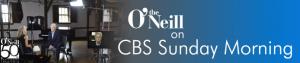 The O'neil CBS Sunday Banner